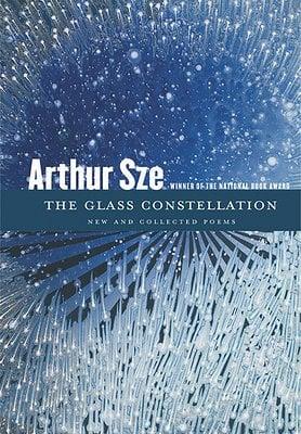 Arthur Sze, The Glass Constellation, Cover